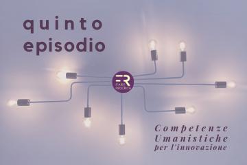 quinto-episodio-giuseppe-mascitelli-fare-ricerca-competenze-umanistiche-innovazione